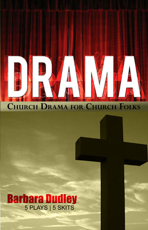 Drama: Church Drama for Church Folks